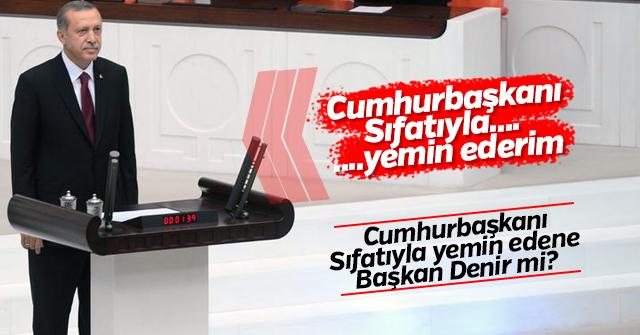 Cumhurbaşkanı Erdoğan Bugün yemin etti