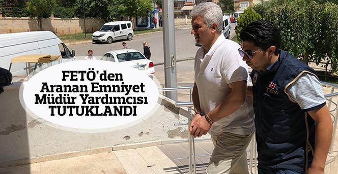 FETÖ'den aranan emniyet müdür yardımcısı tutuklandı