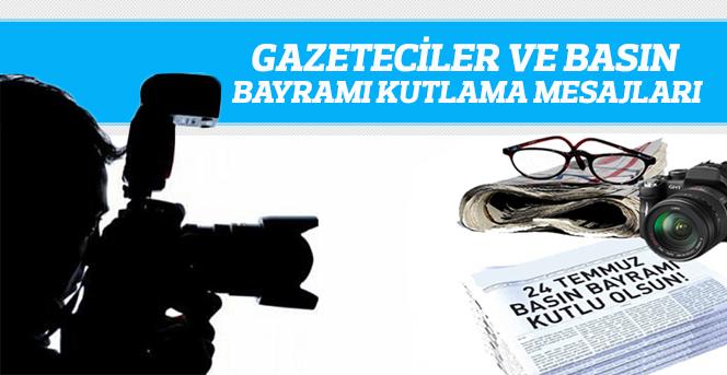 24 Temmuz Gazeteciler ve Basın Bayramı Mesajı