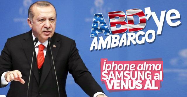 Cumhurbaşkanı Erdoğan, ABD'ye Boykot çağrısı
