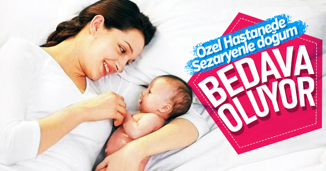 Özel Hastanede Sezaryenle doğum ücretsiz oluyor