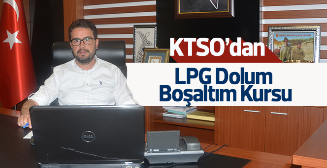 KTSO'dan LPG Dolum-Boşaltım Kursu