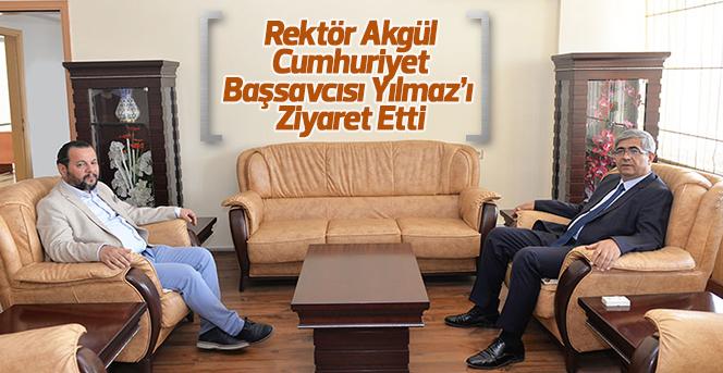 Rektör Akgül'den Cumhuriyet Başsavcısı Yılmaz'a Ziyaret