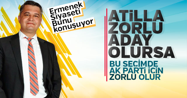 İYİ Parti Atilla Zorlu'yu aday mı yapacak