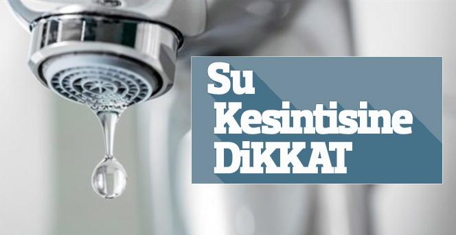 Belediyeden Su Kesintisi Uyarısı