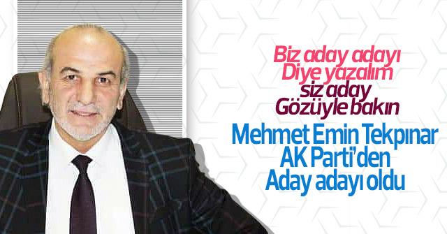 Mehmet Emin Tekpınar Aday adayı oldu