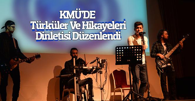 KMÜ'DE Türküler Ve Hikayeleri Dinletisi