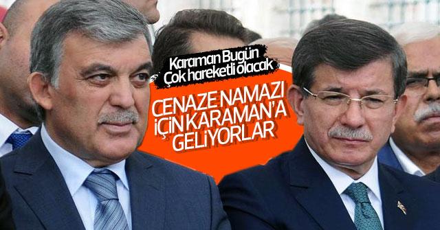 Abdullah Gül, Ahmet Davutoğlu ve Cemil Çiçek Karaman'a geliyor.