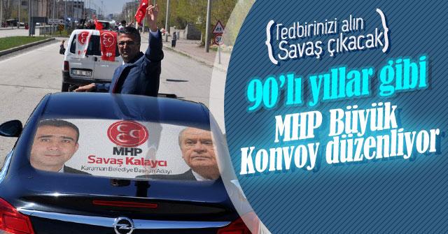MHP Büyük Konvoy Düzenliyor