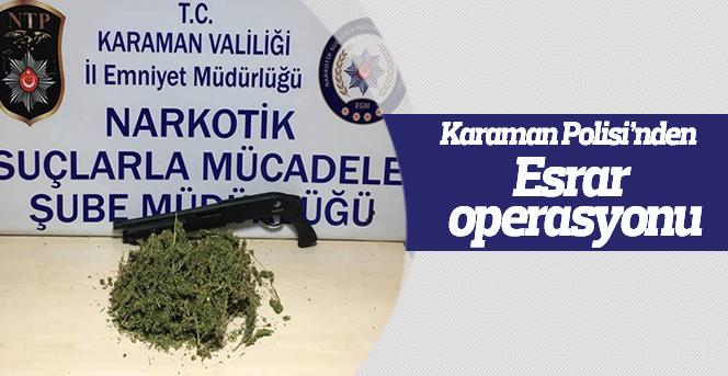 Karaman'da polisten esrar operasyonu