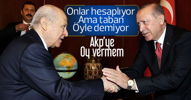 MHP'li seçmen AKP'ye oy vermek istemiyor