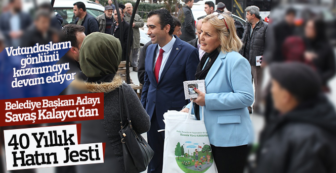 """Belediye Başkan Adayı Savaş Kalaycı'dan """"40 Yıllık Hatır"""" Jesti"""