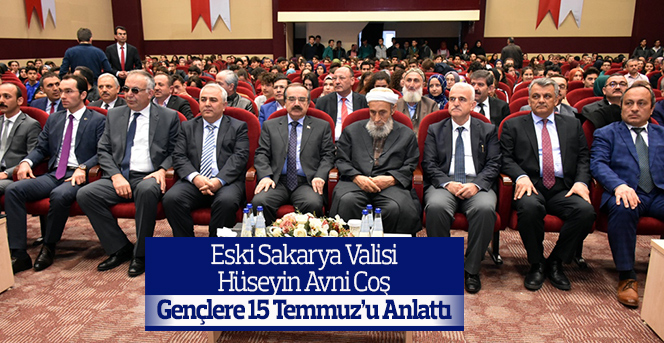 Eski Sakarya Valisi Coş, Gençlere 15 Temmuz'u Anlattı