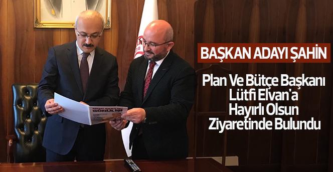 Lütfi Elvan'a Karaman'dan İlk Ziyaret Başkan Adayı Şahin'den