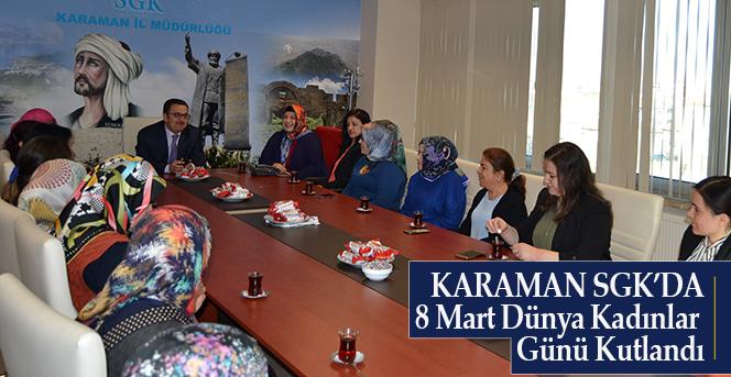 Karaman SGK'da 8 Mart Dünya Kadınlar Günü Kutlandı