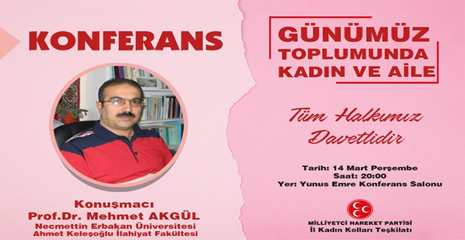 """MHP'den """"Günümüz Toplumunda Kadın Ve Aile"""" Konferansı"""