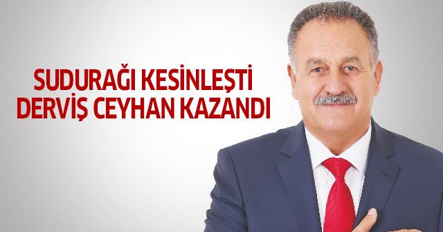DERVİŞ CEYHAN KAZANDI