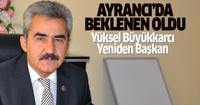 Ayrancı'da Yüksel Büyükkarcı Kazandı