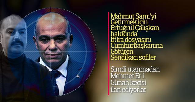Mehmet Er'i Günah keçisi seçiyorlar