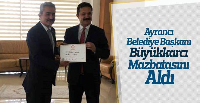 Ayrancı Belediye Başkanı Büyükkarcı mazbatasını aldı