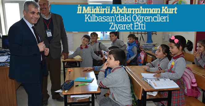İl Müdürü Abdurrahman Kurt Kılbasan'daki Öğrencileri Ziyaret Etti