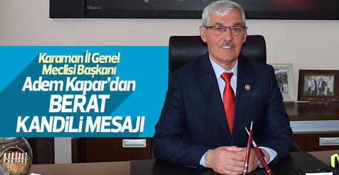 Karaman İl Genel Meclisi Başkanı Kapar'dan Berat Kandili Mesajı