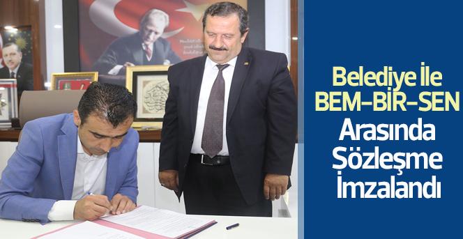 Belediye İle BEM-BİR-SEN Arasında Sözleşme İmzalandı