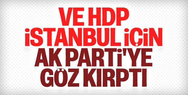 HDP İstanbul'da AK Partiyi destekleyecek.