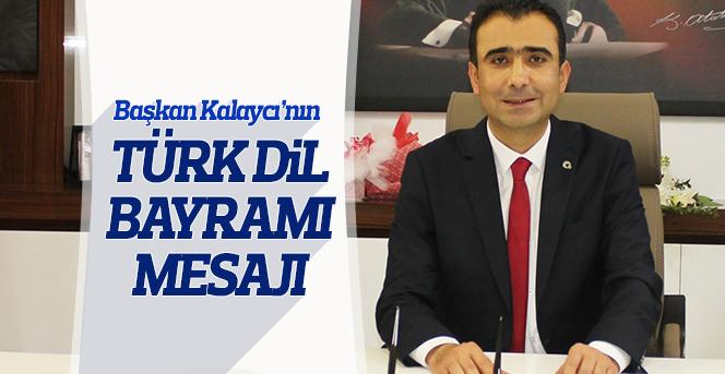 Başkan Kalaycı'nın Türk Dil Bayramı Mesajı