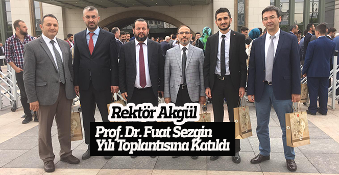 Rektör Akgül, Prof. Dr. Fuat Sezgin Yılı Toplantısına Katıldı