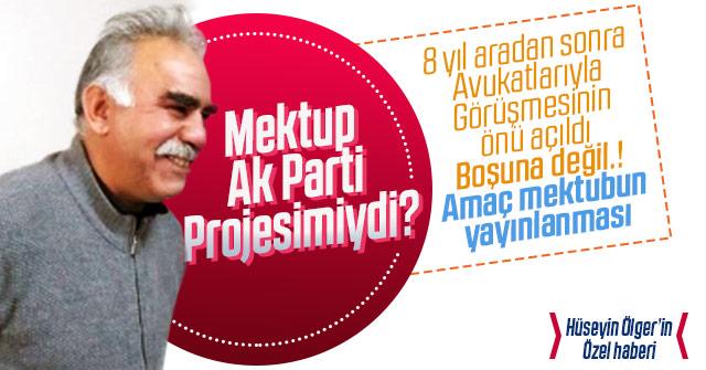 APO'nun Mektubu AK Parti projesi mi?