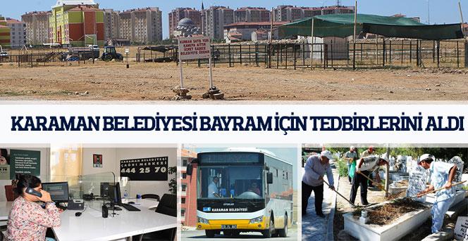 Karaman Belediyesi Bayram İçin Tedbirlerini Aldı