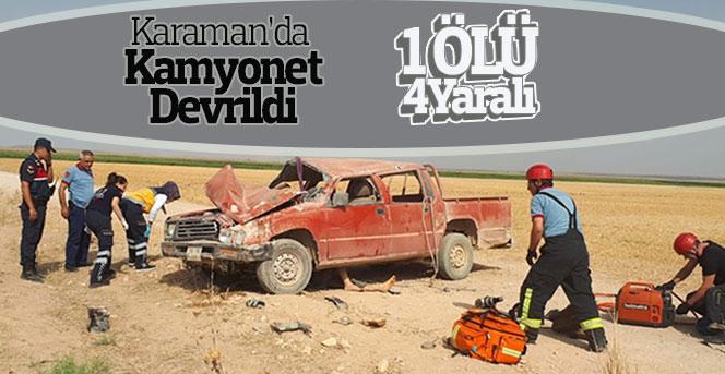 Karaman'da kamyonet devrildi: 1 ölü, 4 yaralı