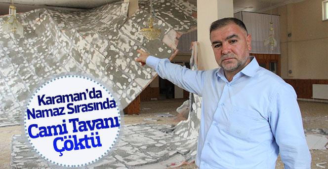 Karaman'da Namaz Sırasında Cami Tavanı Çöktü