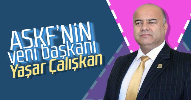 ASKF'nin yeni Başkanı Yaşar ÇAlışkan oldu