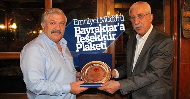 Emniyet müdürü Bayraktar'a Teşekkür plaketi verildi