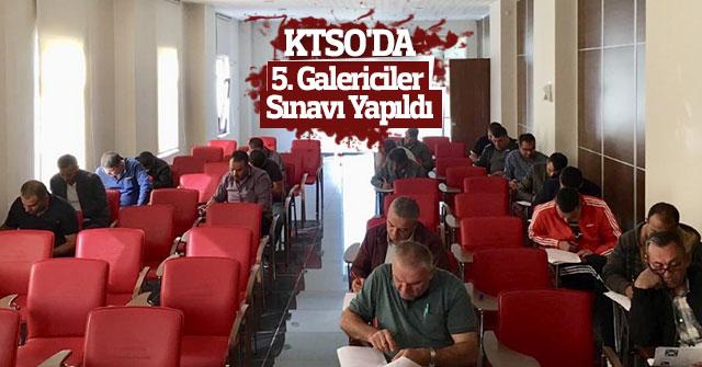 KTSO'da Galericiler İçin Yeterlilik Belgesi  Sınavları Yapıldı