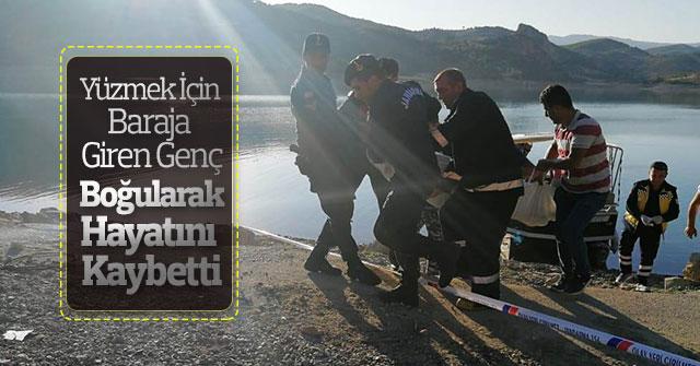 Yüzmek İçin Baraja Giren Genç Boğularak Hayatını Kaybetti.