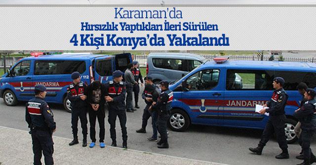 Hırsızlık yaptıkları ileri sürülen 4 kişi Konya'da yakalandı