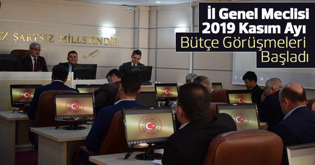 İl Genel Meclisi'nin 2019 Kasım Ayı Bütçe Görüşmeleri Başladı