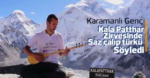 Karamanlı genç, Kala Patthar zirvesinde saz çalıp türkü söyledi