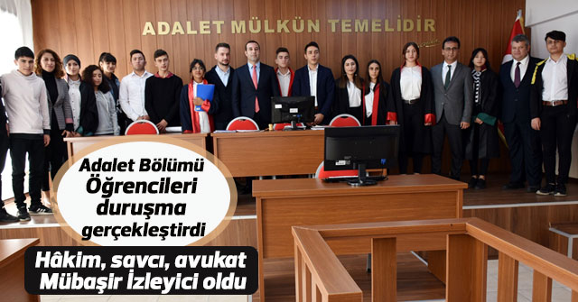 'Adalet Bölümü' öğrencileri için duruşma gerçekleşti.