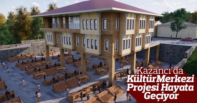Kazancı'da kültür merkezi projesi hayata geçiyor