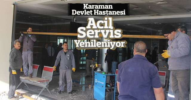 Karaman Devlet Hastanesi Acil Servis Yenileniyor