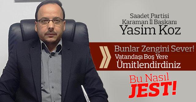 Saadet Partis İl Başkanı Yasim Koz'dan Asgari Ücret Açıklaması