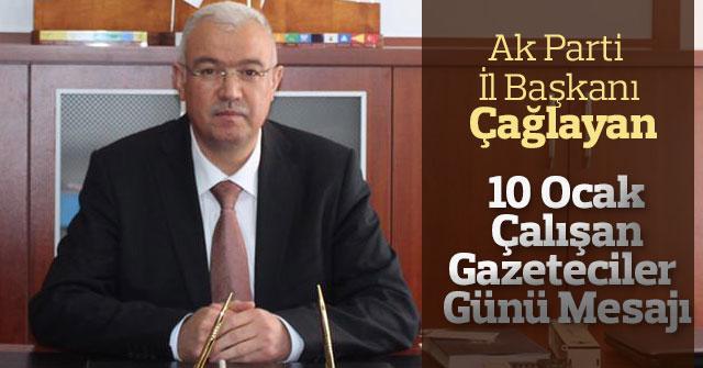 Ak Parti İl Başkanı Abidin Çağlayan'ın, Gazeteciler Günü Mesajı