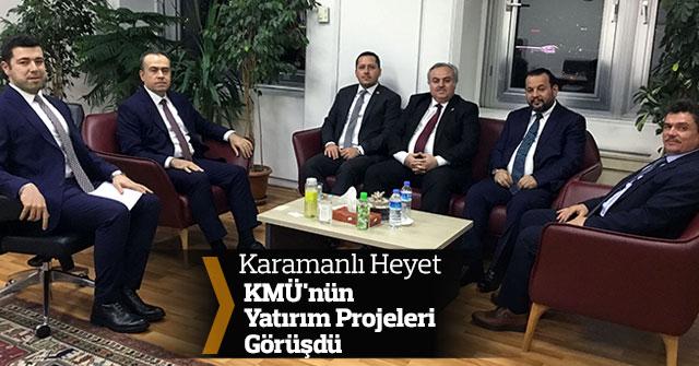 KMÜ'nün Yatırım Projeleri Görüşüldü