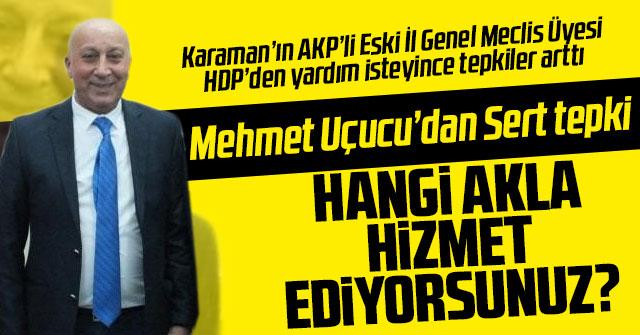 Mehmet Uçucu;''Terörist Sevicilerinden Medet Umulmaz''