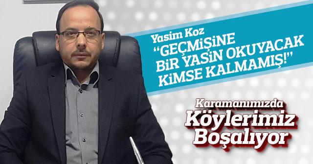 """Yasim Koz; """"Geçmişine Bir Yasin Okuyacak Kimse Kalmamış!"""""""