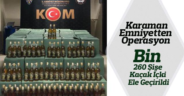 Kaçak içki operasyonunda Bin 260 şişe kaçak içki ele geçirildi